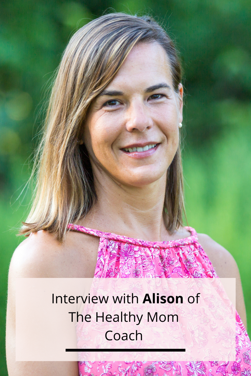 Interview with Alison of The Healthy Mom Coach